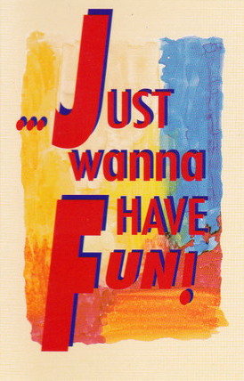 ...Just Wanna Have Fun! cover